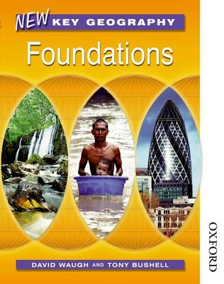 New Key Geography Pupils' Book Foundations by David Waugh, Tony Bushell