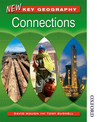 New Key Geography Pupil's Book Connections by David Waugh, Tony Bushell