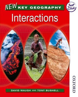 New Key Geography Pupil Book Interactions by David Waugh, Tony Bushell