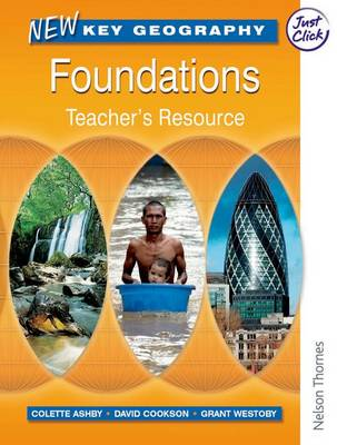 New Key Geography: Foundations - Teacher's Resource with by Grant Westoby, David Waugh, Tony Bushell