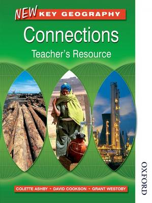 New Key Geography: Connections - Teacher's Resource with CD-ROM by David Waugh, Tony Bushell, Grant Westoby