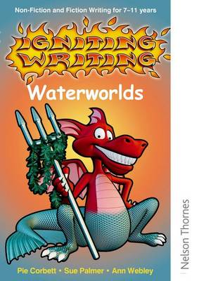 Igniting Writing Waterworlds CD-ROM by Pie Corbett, Sue Palmer, Ann Webley