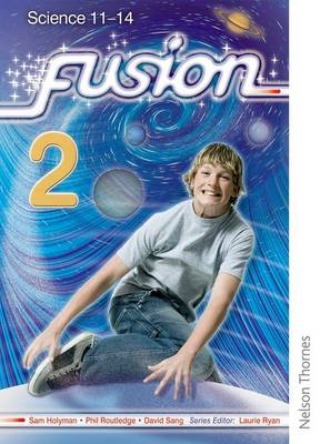 Fusion 2 Pupil Book Science 11-14 by Sam Holyman, Phil Routledge, David Sang
