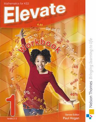 Elevate Workbook Mathematics for KS3 by David Baker, Simon A. Longman, Graham Macphail, Kathryn Scott