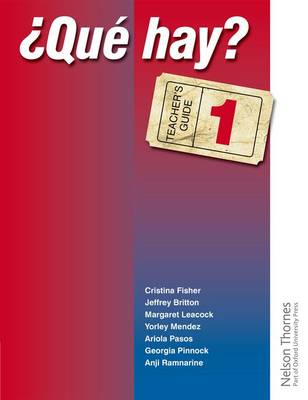 Que Hay? Teacher's Guide 1 Junior Secondary Spanish for the Caribbean by Christine Haylett, Ariola Pasos, Anji Ramnarine, Jeffrey Britton