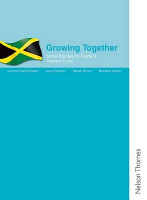 Social Studies for Grade 9, Growing Together - Teacher's Guide by Lucy Carman, Lorveen Bell Coates, Doran Evan Dixon, Blanche Oliver