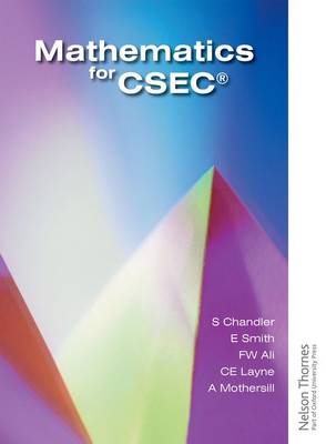 Mathematics for CSEC by Sue Chandler, Ewart Smith, Fayad W. Ali, Clarrie Layne