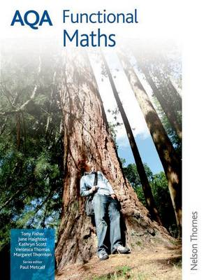 AQA Functional Maths Student Book by Tony Fisher, June Haighton, Kathryn Scott, Veronica Nicky Thomas