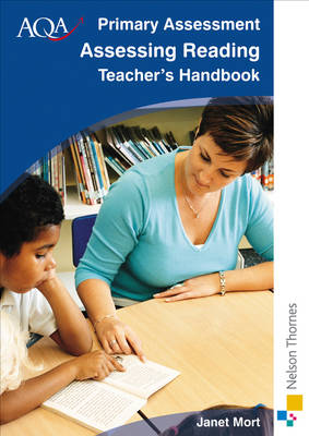 AQA Primary Assessment Assessing Reading Teacher's Handbook by Janet Mort