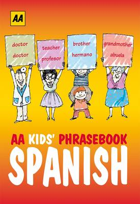 AA Phrasebook for Kids: Spanish by AA Publishing