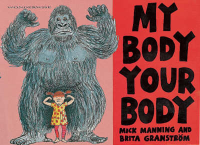 My Body, Your Body by Mick Manning, Brita Granstrom