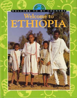 Welcome to Ethiopia by N. Macknish, E. Berg