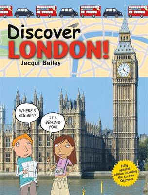 Discover London! by Jacqui Bailey