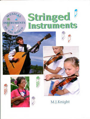 Stringed Instruments by M.J. Knight