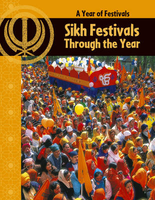Sikh Festivals Through the Year by Anita Ganeri