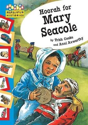 Hoorah for Mary Seacole by Trish Cooke