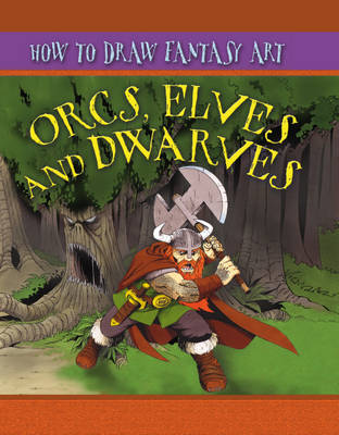 Orcs, Elves and Dwarfs by Jim Hansen, Steve Beaumont