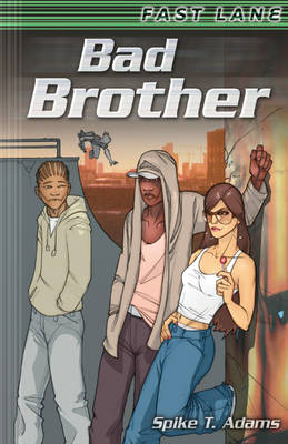 Bad Brother by Spike T. Adams