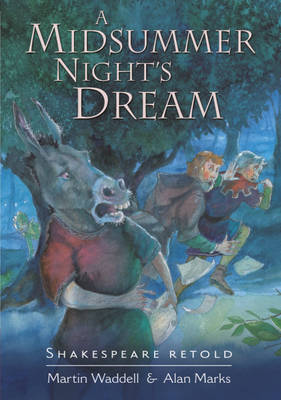 A Midsummer Night's Dream by William Shakespeare, Martin Waddell