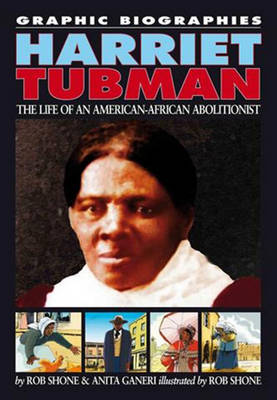 Harriet Tubman by Rob Shone, Anita Ganeri