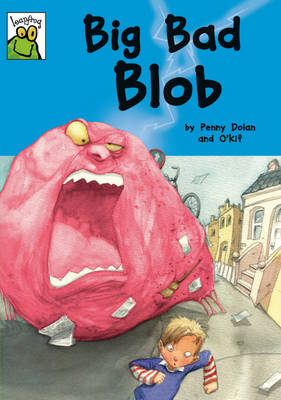Big Bad Blob by Penny Dolan