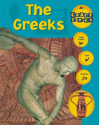 The Greeks Facts, Things to Make, Activities by Rachel Wright