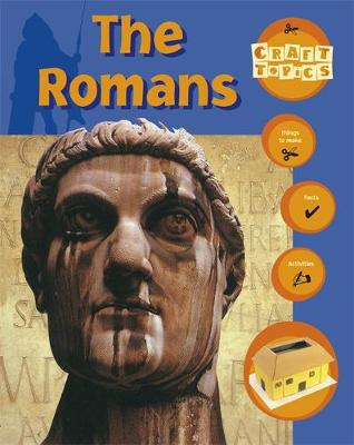 The Romans Facts, Things to Make, Activities by Nicola Baxter
