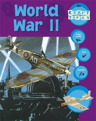 World War II Facts, Things to Make, Activities by Rachel Wright