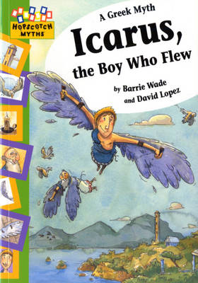 Icarus, the Boy Who Flew by Barrie Wade
