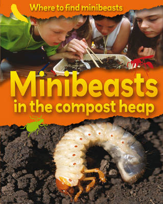 Minibeasts on a Compost Heap by Sarah Ridley