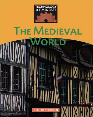 The Medieval World by Robert Snedden