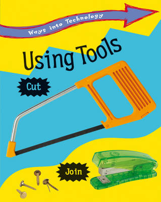 Using Tools by Claire Llewellyn