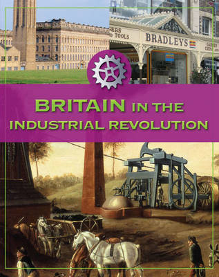 Britain in the Industrial Revolution by Fiona MacDonald