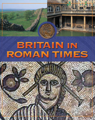 Britain in Roman Times by Tim Locke