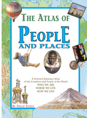 The Atlas of People and Places by Philip Steele