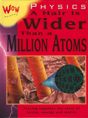 Physics A Hair is Wider Than a Million Atoms by Bryson Gore