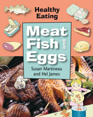 Meat, Fish and Eggs by Susan Martinneau, Hel James