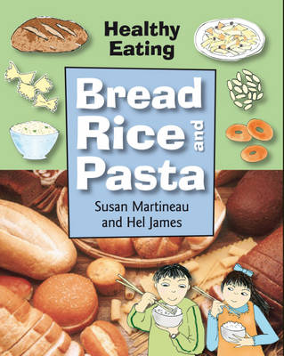 Bread, Rice and Pasta by Hal James, Susan Martinneau