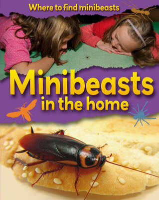 Minibeasts in the Home by Sarah Ridley