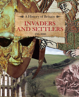 Invaders and Settlers 450-1066 by Richard Dargie