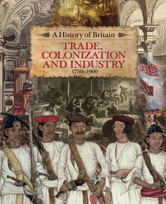 Trade, Colonization and Industry 1750-1900 by Richard Dargie