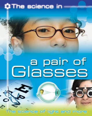 A Pair of Glasses The Science of Light and More by Brian Williams