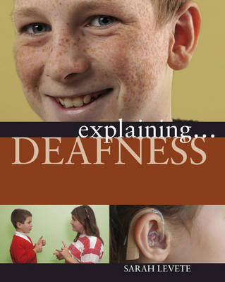 Deafness by Sarah Levete