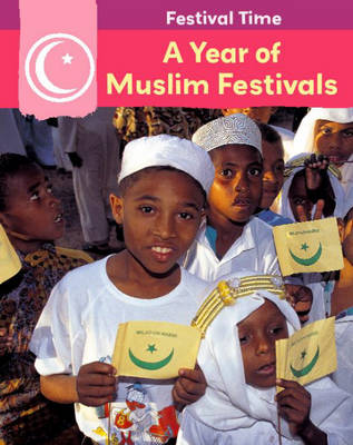 A Year of Muslim Festivals by Rita Storey