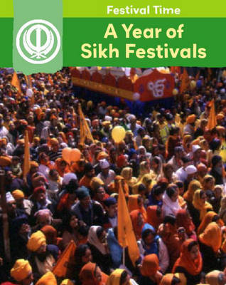 A Year of Sikh Festivals by Rita Storey
