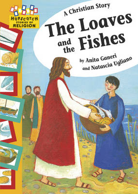 A Christian Story The Loaves and the Fishes by Anita Ganeri