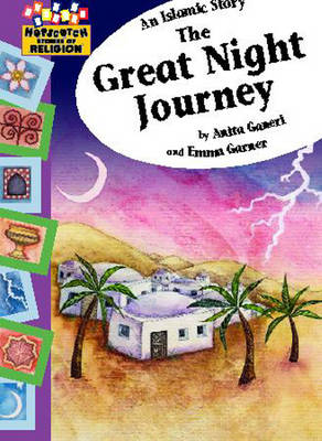 Stories of Religion Stories of Religion-The Great Night Journey by Anita Ganeri