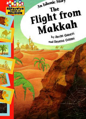 An Islamic Story The Flight from Makkah by Anita Ganeri
