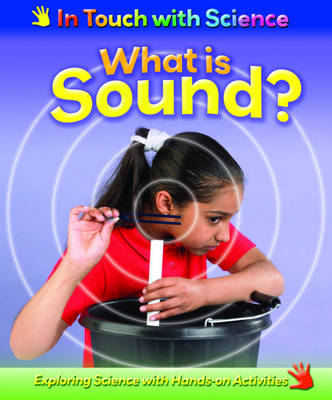 What is Sound? by Richard Spilsbury, Louise Spilsbury, Hachette Children's Books