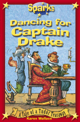 Dancing for Captain Drake by Karen Wallace